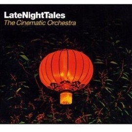 The Cinematic Orchestra - Late Night Tales (The Cinematic Orchestra / ALNCD-22)