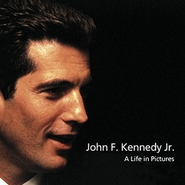 Yann-Brice Dherbier - John F. Kennedy Jr.: A Life in Pictures