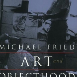 Michael Fried - Art and Objecthood: Essays and Reviews