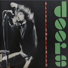 The Doors - Alive She Cried