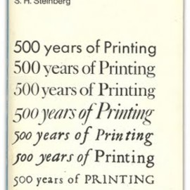 S. H. Steinberg - Five Hundred Years of Printing