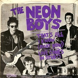 The Neon Boys / Richard Hell - That's All I Know (Right Now) / Loves Comes in Spurts / Time / Don't Die (1980)