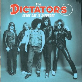 The Dictators - Every Day Is Saturday