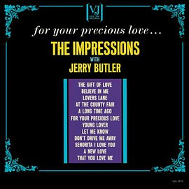 The Impressions With Jerry Butler - For Your Precious Love