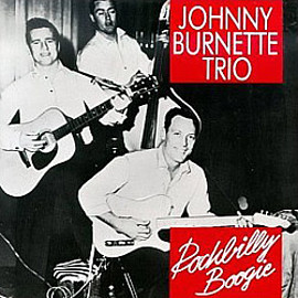 Johnny Burnette Trio - Rockbilly Boogie