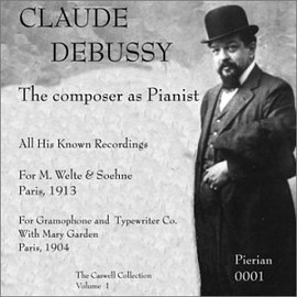 Claude Debussy - The Composer as Pianist (The Caswell Collection, Vol. 1)