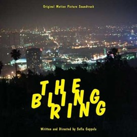 Various Artists - The Bling Ring: Original Motion Picture Soundtrack