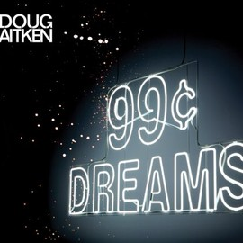 Doug Aitken - 99 Cent Dreams