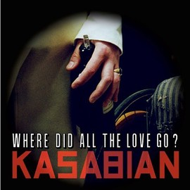 Kasabian - Where Did All the Love Go? [10 inch Analog]