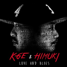 KGE & HIMUKI - LOVE AND BLUES