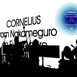 CORNELIUS - from Nakameguro to Everywhere tour '02-'04