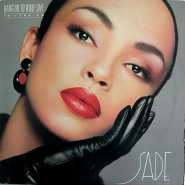 Sade - Hang On To Your Love (12inch)