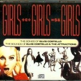Elvis Costello - Girls! Girls! Girls!-The songs of Elvis Costello, the sounds of Elvis Costello & The Attractions