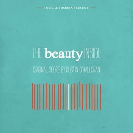 Dustin O'Halloran - The Beauty Inside (Original Film Score)