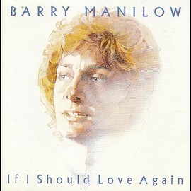 BARRY MANILOW - IF I SHOULD LOVE AGAIN(愛はあなただけ)