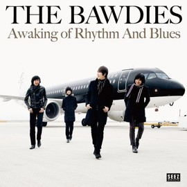 THE BAWDIES - Awaking Of Rhythm And Blues