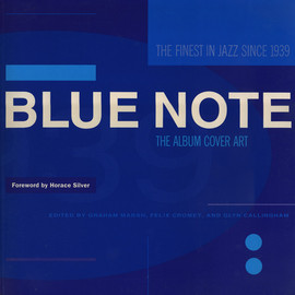 Graham Marsh, Horace Silver - BLUE NOTE THE ALBUM COVER ART
