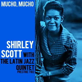 SHIRLEY SCOTT & LATIN JAZZ QUARTET - MUCHO MUCHO