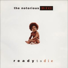 THE NOTORIOUS B.I.G - READY TO DIE