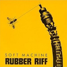 Soft Machine ‎ - Rubber Riff