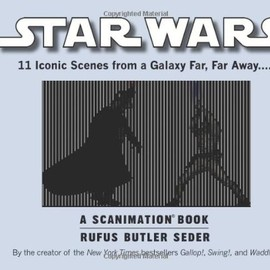 Rufus Butler Seder - STAR WARS: 11 Iconic Scenes from a Galaxy Far, Far Away... (A Scanimation Book)