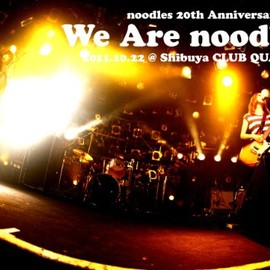 noodles - noodles 20th Anniversary Live 「We Are noodles」 @ 2011.10.22 Shibuya CLUB QUATTRO [DVD]