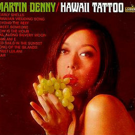 Martin Denny - Hawaii Tattoo