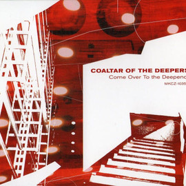 COALTAR OF THE DEEPERS - COME OVER TO THE DEEPEND