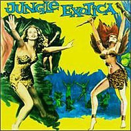 Various Artists - Jungle Exotica Volume 1 Import