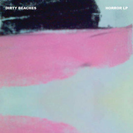 Dirty Beaches - Horror LP