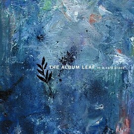 the album leaf - In a Safe Place