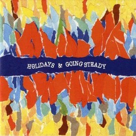 GOING STEADY / HOLiDAYS - HOLiDAYS&GOING STEADY