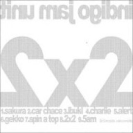 indigo jam unit - 2×2~two by two~