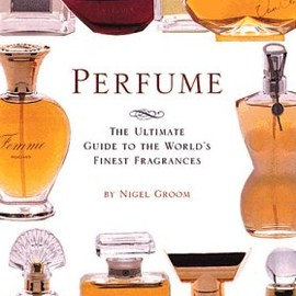 Running Pr - Perfume: The Ultimate Guide to the World's Finest Fragrances