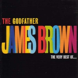 James Brown - The Godfather: The Best Of James Brown / James Brown