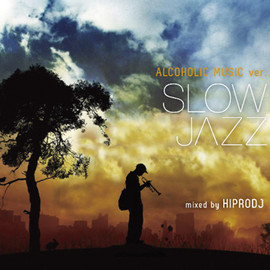 HIPRODJ - ALCOHOLIC MUSIC ver. SLOW JAZZ / HIPRODJ