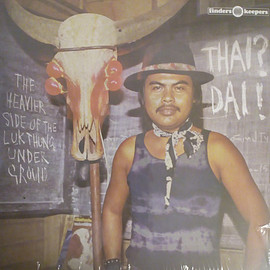 V.A. - Thai? Dai! (The Heavier Side Of The Luk Thung Underground)(Vinyl,LP)