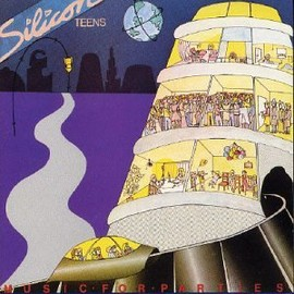 Silicon Teens - Music for Parties
