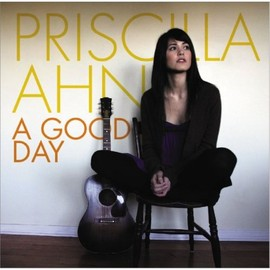 Priscilla Ahn - A Good Day/Priscilla Ahn