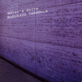 Nobukazu Takemura - Water's Suite