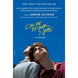 Andr Aciman - Call Me by Your Name : A Novel