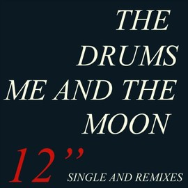 THE DRUMS - Me & the Moon [12 inch Analog]