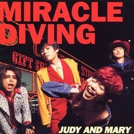 JUDY AND MARY - MIRACLE DIVING