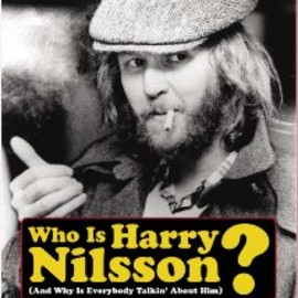 John Scheinfeld - Who Is Harry Nilsson (And Why Is Everybody Talkin' About Him?) Poster