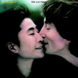 John Lennon/Yoko Ono - Milk and Honey ミルク・アンド・ハニー