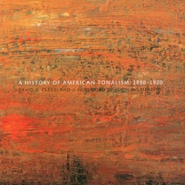 David Adams Cleveland (Author), John Wilmerding (Foreword) - A History of American Tonalism,1880-1920