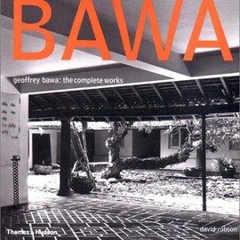 David Robson, Geoffrey Bawa - Geoffrey Bawa: The Complete Works