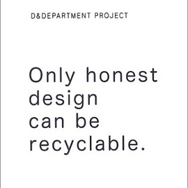D&DEPARTMENT PROJECT - Only honest design can be recyclable.