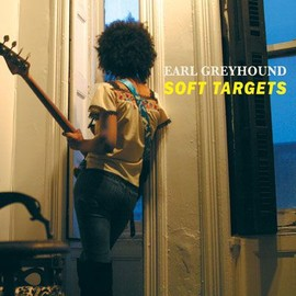 Earl Greyhound - Soft Targets