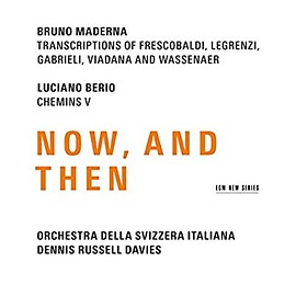 Dennis Russell Davies - Maderna/Berio: Now, & Then